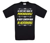 Ik hoef niet naar de psycholoog ik moet gewoon naar de Achterhoek T-shirt