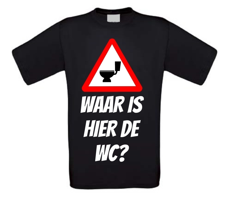 Waar is hier de wc T-shirt