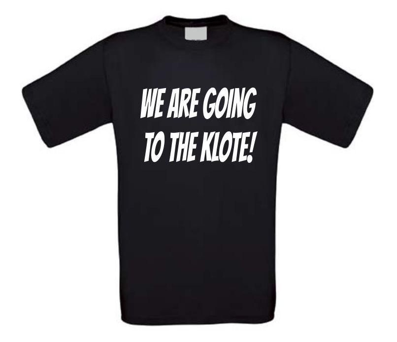 We are going to the klote t-shirt