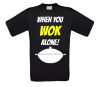 When you wok alone shirt
