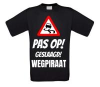 Pas op geslaagd rijbewijs wegpiraat t-shirt