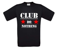 Club do nothing T-shirt