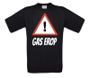 Gas erop t-shirt
