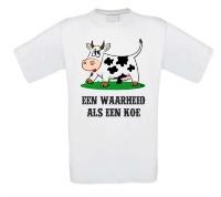 T-shirt een waarheid als een koe