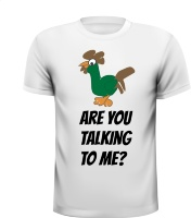 Are you talking to me? T-shirt