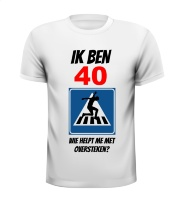 Leuk fun verjaardag shirt 40 jaar helpen oversteken