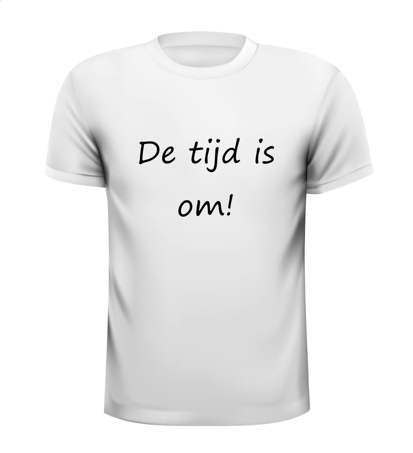 De tijd is om! T-shirt