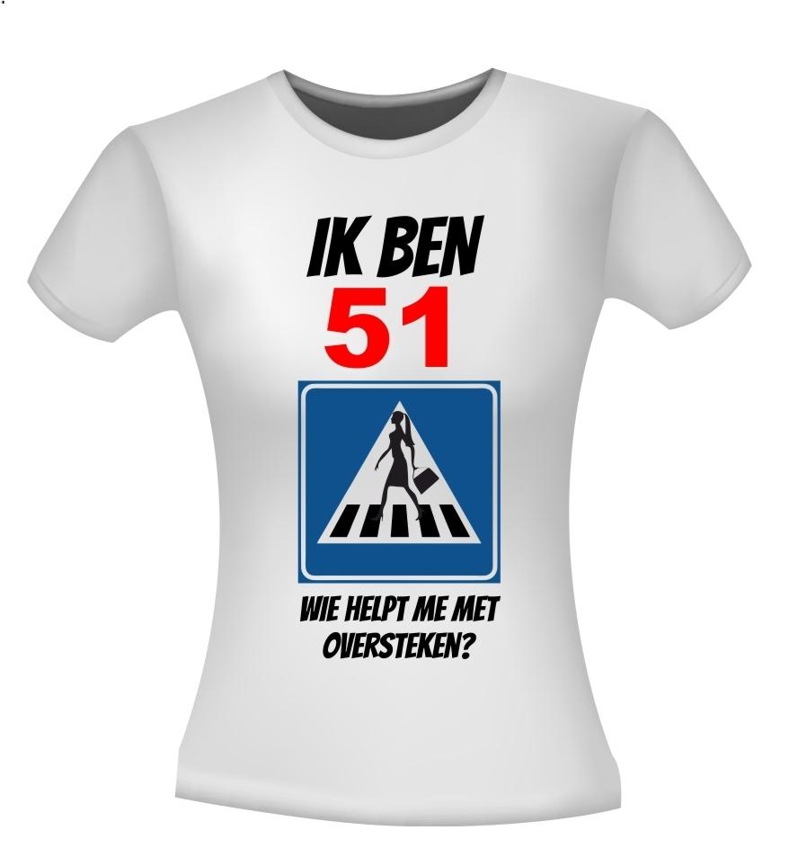 Grappig Verjaardag Shirt Voor Een Dame Van 51 Jaar