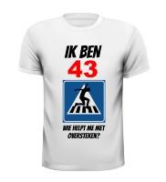 Leeftijd verjaardag shirt 43 jaar man