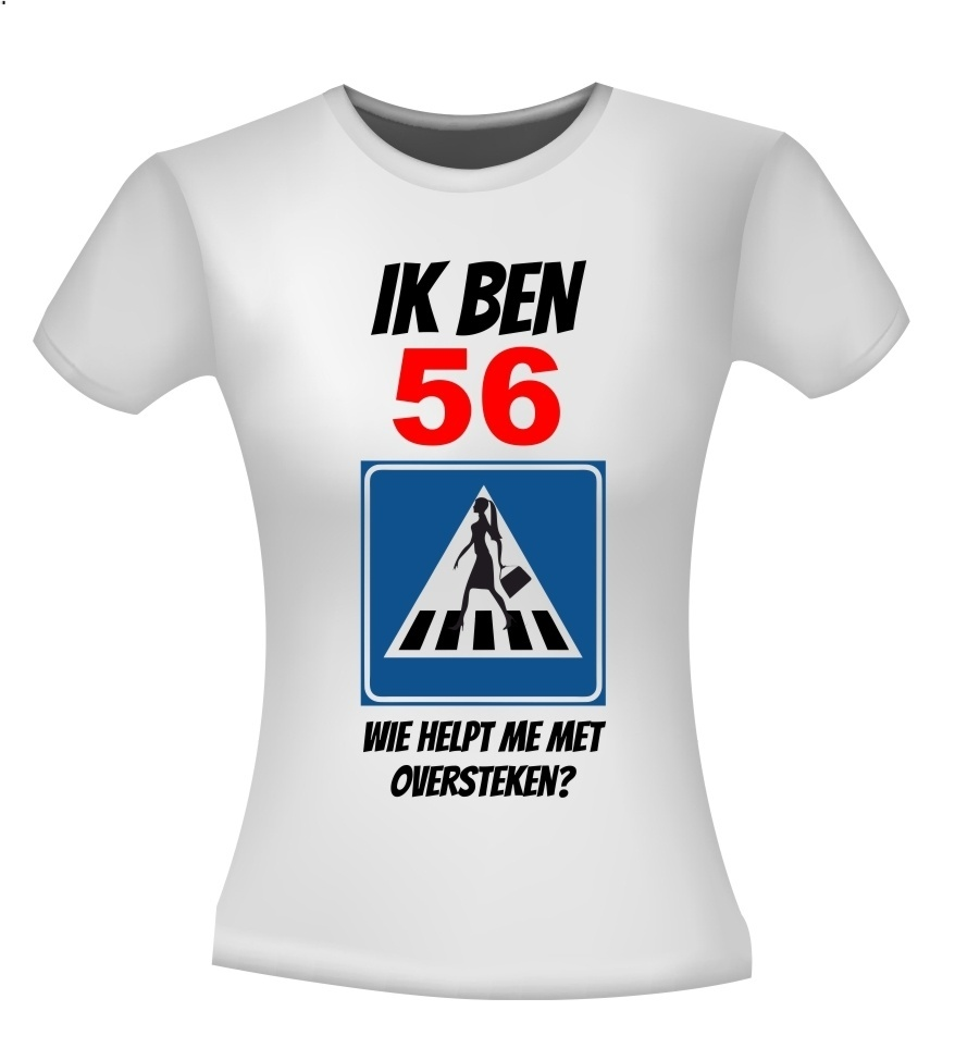Leuk Verjaardag Shirt Vrouw 56 Jaar Wie Helpt Me