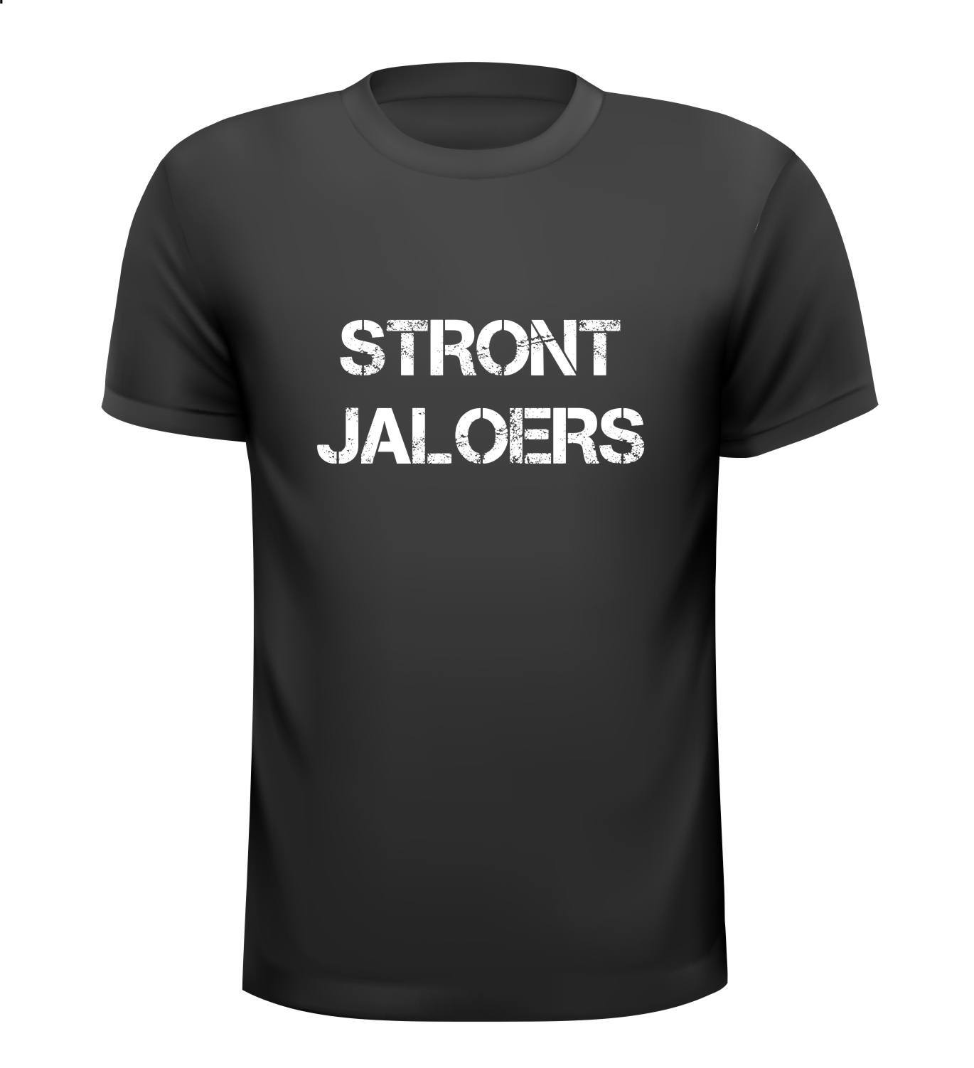 Stront jaloers shirt