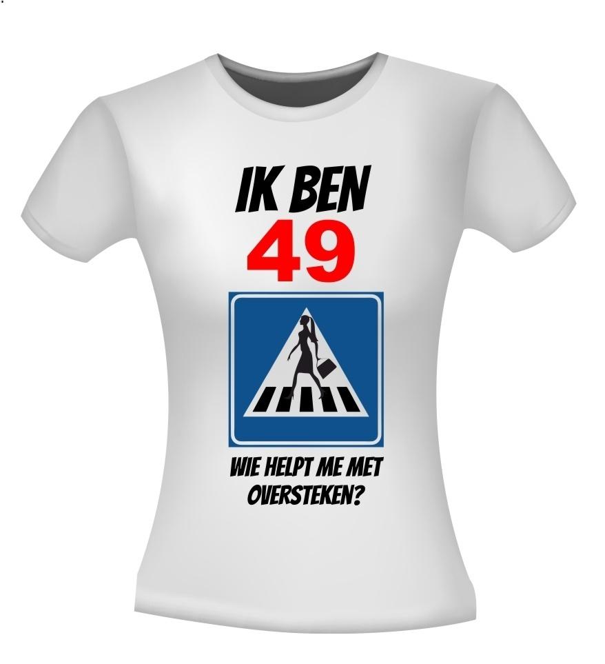 Verjaardag shirt vrouw 49 jaar leeftijd grappig en