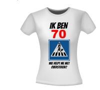 70 jaar verjaardag shirt vrouw wie helpt me oversteken?