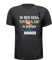 Ik ben geen tovenaar ik ben een manager Grappig gek maf leuk T-shirt