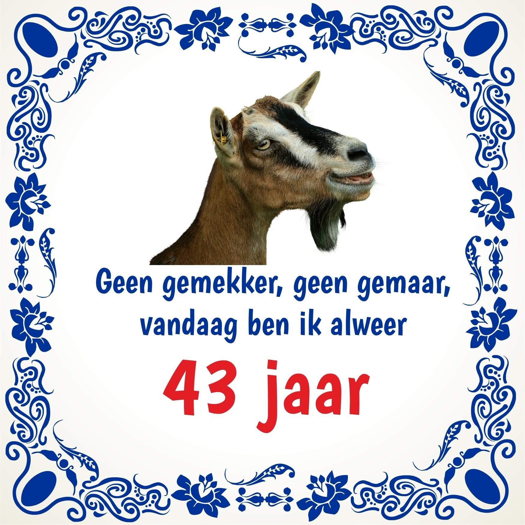 Verwonderend Tegel met leuke spreuk en afbeelding geit 43 jaar OR-08