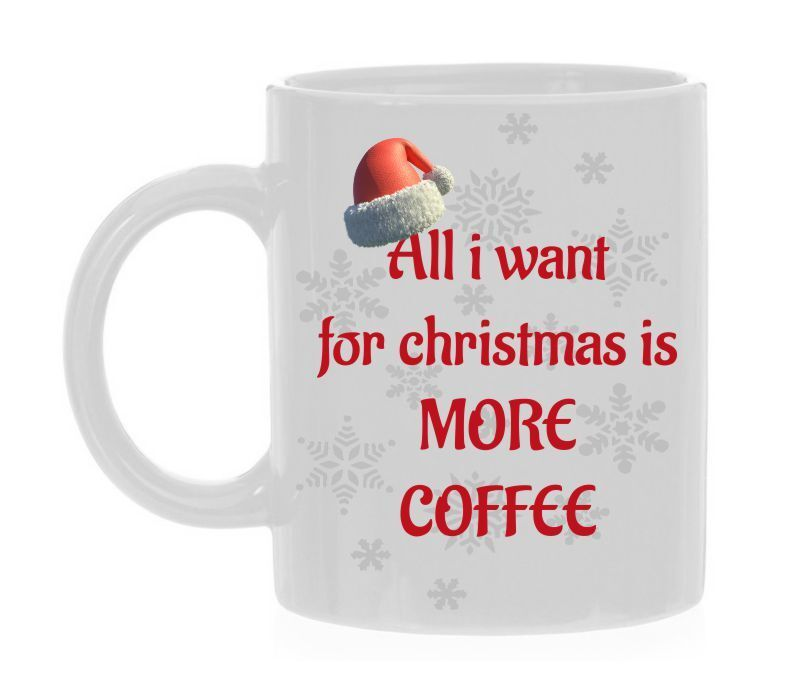all i want for christmas is more coffee koffiemok kerst grappig