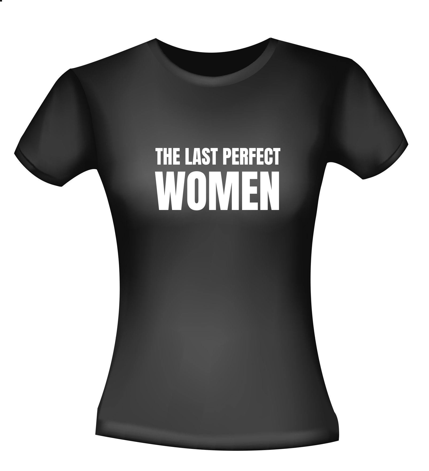T-shirt the last perfect women