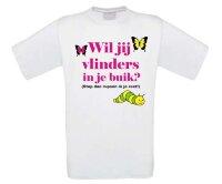 Wil je vlinders in je buik Stop rupsen in je reet t-shirt