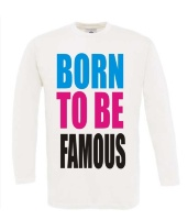 born to be famous longsleeve lange mouw