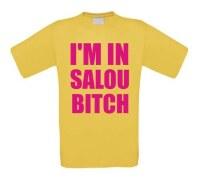 I am in salou bitch t-shirt