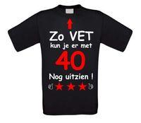 Zo vet kun je er met 40 nog uitzien t-shirt